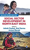 Social Sector Development in North-East India (SAGE Studies on India′s North East)
