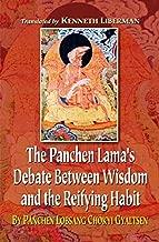 The Panchen Lama's Debate Between Wisdom and the Reifying Habit By Panchen Lobsang Chokyi Gyaltsen