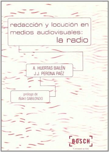 Redacción y locución en medios audiovisuales: la radio: Prólogo de Iñaki Gabilondo