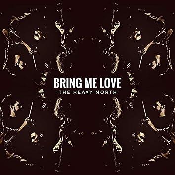 Bring Me Love