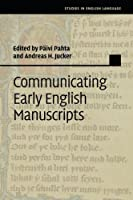 Communicating Early English Manuscripts (Studies in English Language) by Unknown(2015-01-29)