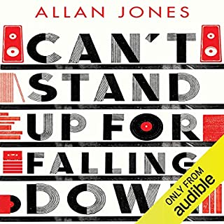Can't Stand Up for Falling Down     Rock 'n' Roll War Stories              By:                                                                                                                                 Allan Jones                               Narrated by:                                                                                                                                 Matt Bates                      Length: 12 hrs and 16 mins     82 ratings     Overall 4.4