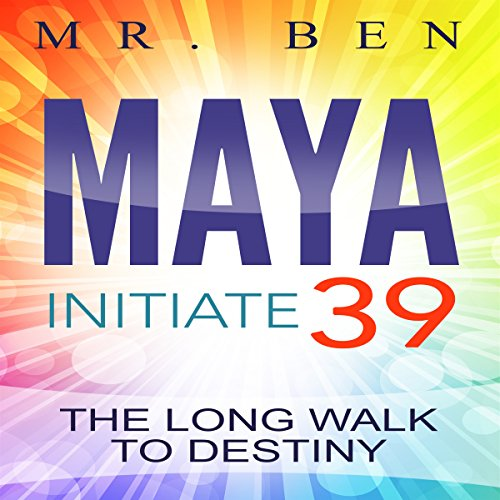 Maya: Initiate 39     The Long Walk to Destiny              By:                                                                                                                                 Mr. Ben                               Narrated by:                                                                                                                                 Jeff Raynor                      Length: 3 hrs and 11 mins     Not rated yet     Overall 0.0
