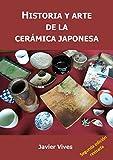 Historia y arte de la cerámica japonesa...