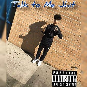 Talk to Me Jhit