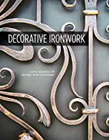 Decorative Ironwork: Some Aspects of Design and Technique