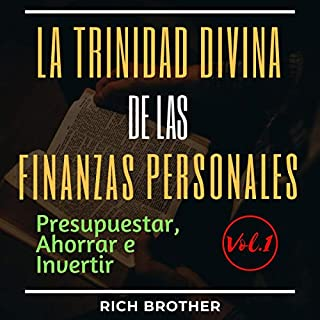 La Trinidad Divina De Las Finanzas Personales Presupuestar, Ahorrar E Invertir Vol.1 [The Divine Trinity of Personal Finance Budgeting, Saving, and Investing Vol.1 cover art