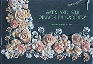 Satin and Silk Ribbon Embroidery by Lesley Turpin-Delport (1993-12-31)
