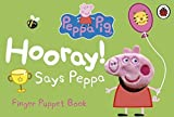 Peppa Pig: Hooray! Says Peppa Finger Puppet Book by NA (1905-07-04)
