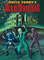 Uncle Forry's Ackermansions by Forrest J Ackerman