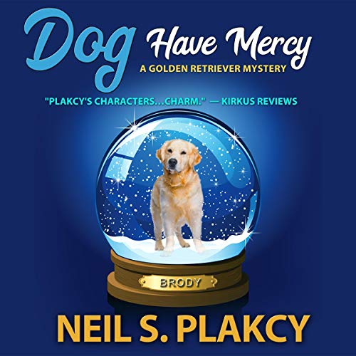 Dog Have Mercy Audiobook By Neil S. Plakcy cover art