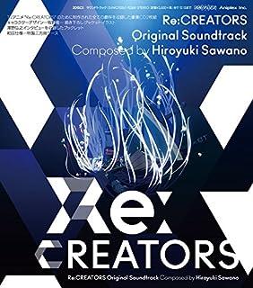 Re:Creators O.S.T. O.S.T.