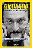 Zimbardo. Memorie di uno psicologo