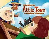 Attic Town (Friendicorn Adventures Book 1)