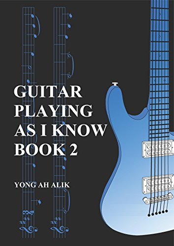 GUITAR PLAYING AS I KNOW BOOK 2 (English Edition)