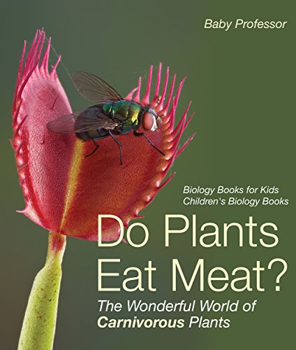 Do Plants Eat Meat? The Wonderful World of Carnivorous Plants - Biology Books for Kids   Children's Biology Books (English Edition)