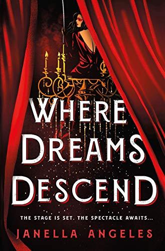 Where Dreams Descend: A Novel (Kingdom of Cards (1))