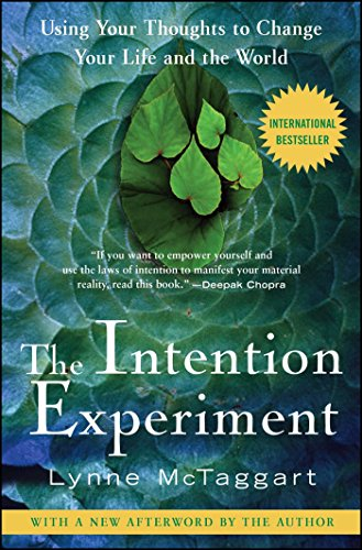 The Intention Experiment: Using Your Thoughts to Change Your Life and the World (English Edition)