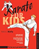 Karate for Kids (Martial Arts for Kids Series) - Robin L. Rielly