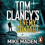 Tom Clancy's Enemy Contact                   By:                                                                                                                                 Mike Maden                               Narrated by:                                                                                                                                 Scott Brick                      Length: 13 hrs and 15 mins     3 ratings     Overall 4.3