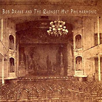 Bob Drake and the Quonset Hut Philharmonic