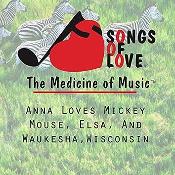 Anna Loves Mickey Mouse, Elsa, and Waukesha, Wisconsin