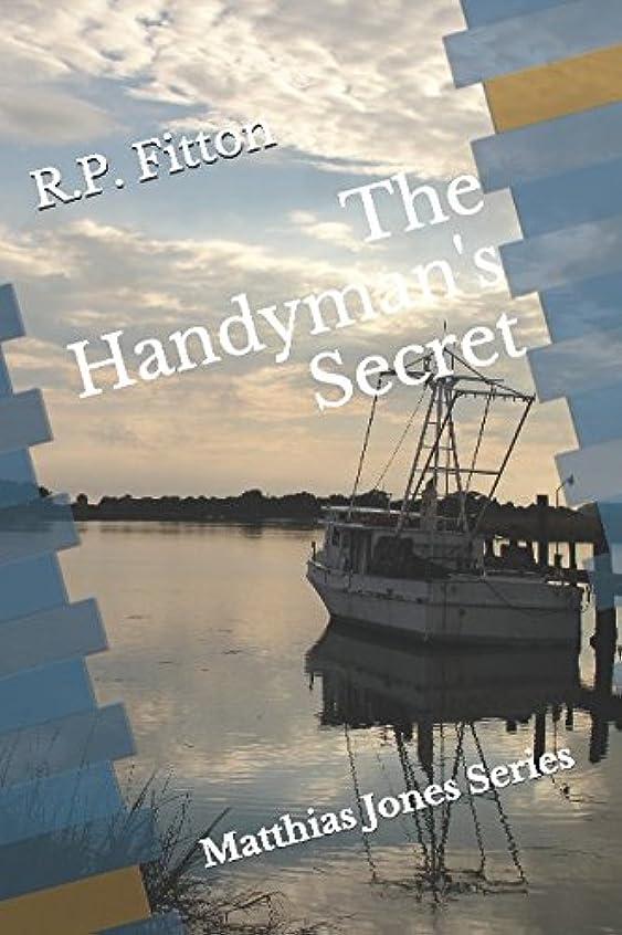 仕事に行く傷つける海賊The Handyman's Secret: Matthias Jones Series