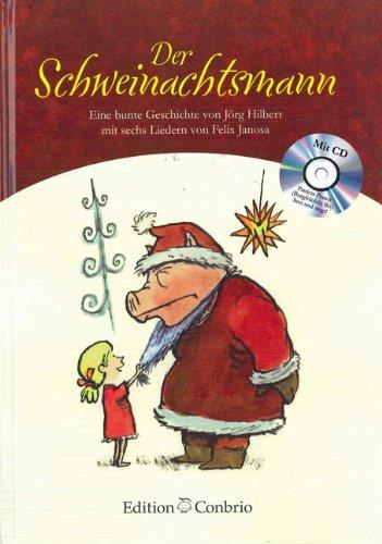 Der Schweinachtsmann mit CD Eine bunte Geschichte