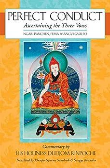 Perfect Conduct: Ascertaining the Three Vows by [Pema Wangyi Gyalpo, Gyurme Samdrub, Sangye Khandro]