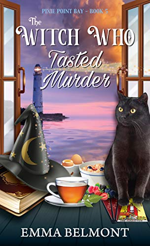 The Witch Who Tasted Murder (Pixie Point Bay Book 5): A Cozy Witch Mystery by [Emma Belmont]