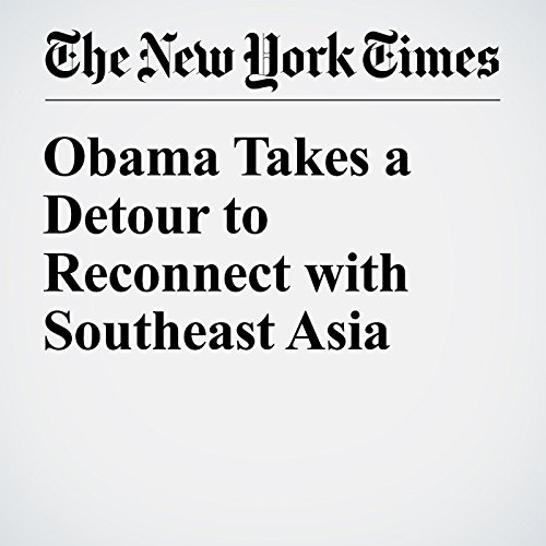 Obama Takes a Detour to Reconnect with Southeast Asia cover art