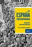 La España contemporánea: Desde 1808 hasta nuestros días