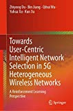 Towards User-Centric Intelligent Network Selection in 5G Heterogeneous Wireless Networks: A Reinforcement Learning Perspective
