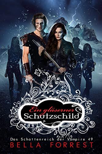 Das Schattenreich der Vampire 49: Ein gläserner Schutzschild