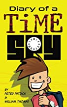 Diary of a Time Spy (Diary of a Sixth Grade Time Spy) (Volume 1)