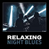 Relaxing Night Blues – Classic Rock and Blues Music, Best Guitar Riffs, Blues Mood, Acoustic Guitar, Blues All Around