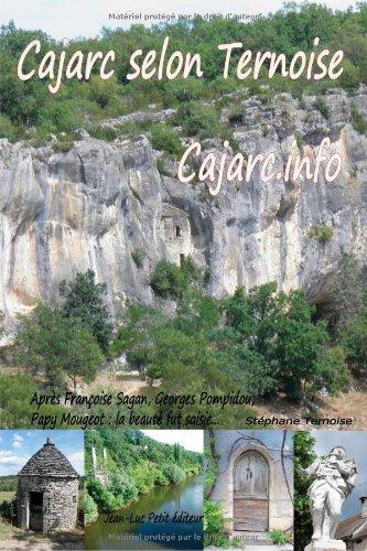 Cajarc selon Ternoise Cajarc.info: Après Françoise Sagan, Georges Pompidou, Papy Mougeot : la beauté fut saisie...