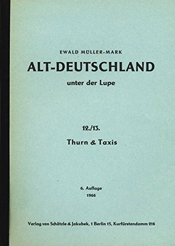 Altdeutschland unter der Lupe: Teil Thurn & Taxis