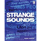 Strange Sounds: Offbeat Instruments And Sonic Experiments In Pop