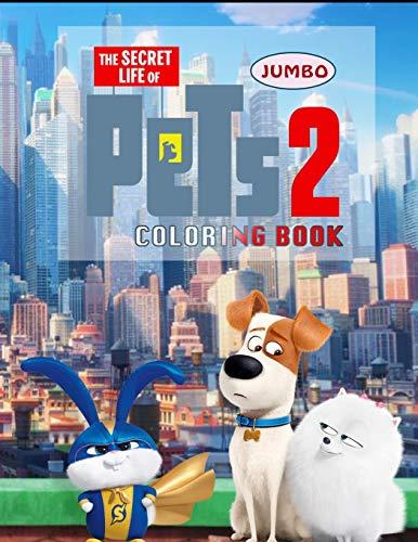 Secret Life Of Pets 2 Coloring Book: Secret Life Of Pets 2 Jumbo Coloring Book With Premium Images For All Ages