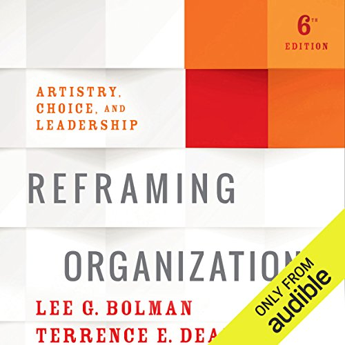 Reframing Organizations, 6th Edition audiobook cover art