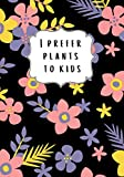 I prefer plants to kids: Childfree gifts, childfree A5 lined, ruled notebook with 110 p, childfree by choice, DINK gifts, SINK gifts, childfree by ... friendly gift (Childfree notebooks)
