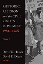 Rhetoric, Religion, and the Civil Rights Movement, 1954-1965: Volume 1 (Studies in Rhetoric & Religion)