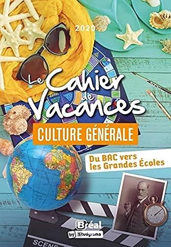 Le cahier de vacances Culture Générale: Du Bac vers les Grandes Ecoles
