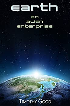 Earth: An alien enterprise by [Timothy Good]