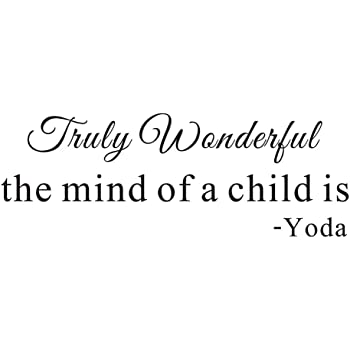 Amazon Com Truly Wonderful The Mind Of A Child Is Star Wars Yota Home Family Bedroom Quote Saying Wall Sticker Decals Transfer Removable Words Lettering Wallpaper Uplift Size2 51 9 X 22 8 Arts Crafts