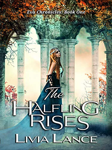 The Halfling Rises (The Eva Chronicles Book 1)