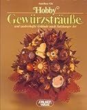 Hobby Gewürzsträuße und zauberhafte Gebinde nach Salzburger Art.