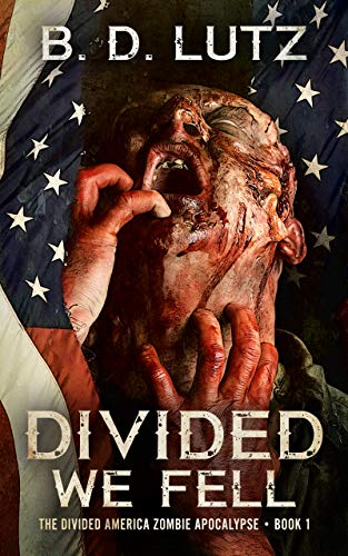 Divided We Fell (The Divided America Zombie Apocalypse Book 1) by [B. D. Lutz, Monique Happy]