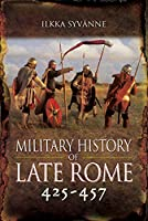 Military History of Late Rome 425–457: The Age of the Warlords Aetius Vs. Attila